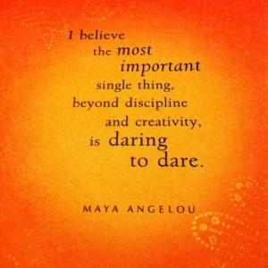3-Maya-angelou-dare-to-dare-picture-quote