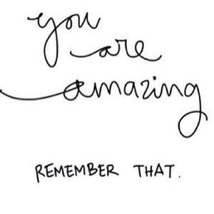 Dont-forget-that-you-are-amazing-and-are-filled-with-unlimited-potential-to-do-possibly-anything-in-